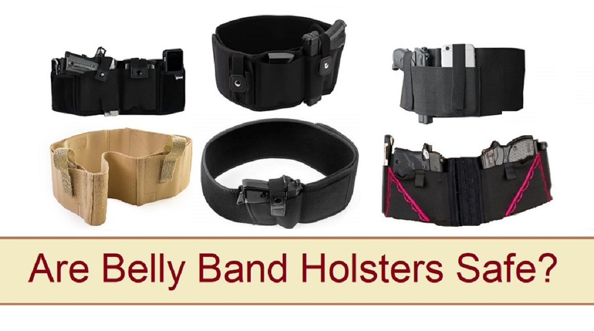 Are belly band holsters safe