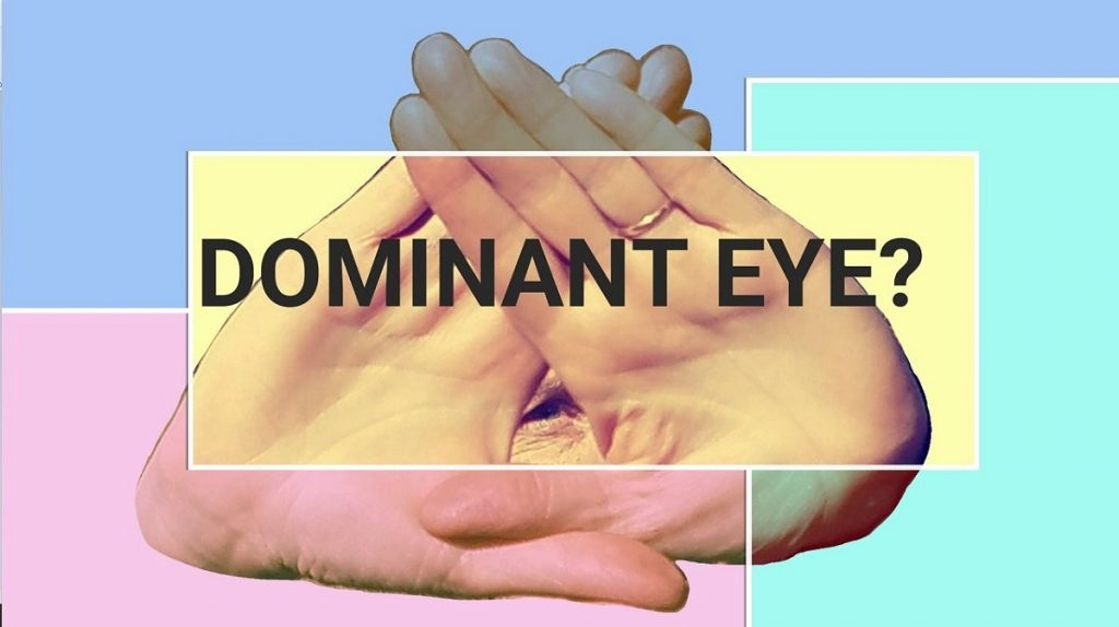 Dominant eye and how to test for yours
